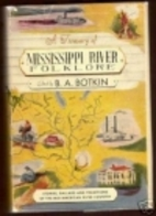 Treasury Of Mississippi River Folklore by B.…