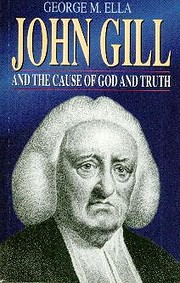 John Gill and the cause of God and truth de…