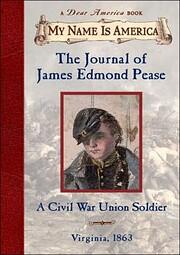 The Journal of James Edmond Pease: A Civil…