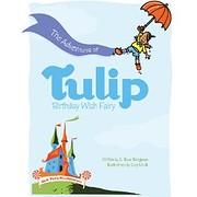 The Adventures of Tulip, Birthday Wish Fairy…