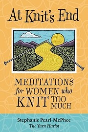 At Knit's End: Meditations for Women Who…