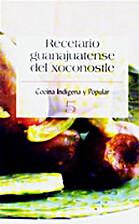 RECETARIO GUANAJUATENSE DEL XOC by Angelina…