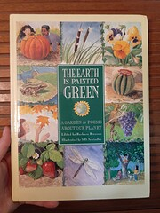 The Earth Is Painted Green: A Garden of…