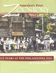 America's first zoostory : 125 years at…