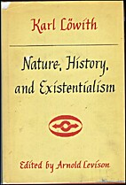 Nature, history, and existentialism, and…