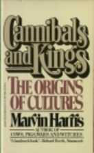 Cannibals and Kings: Origins of Cultures by…
