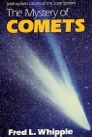 The Mystery of Comets por Fred L. Whipple