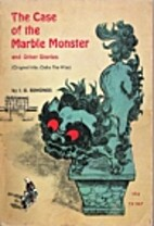 Case of the Marble Monster and Other Stories…