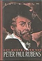 Het bonte leven van Peter Paul Rubens by…