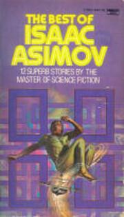The Best of Isaac Asimov – tekijä: Issac…