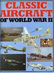 Classic Aircraft of World War II de A. J.…
