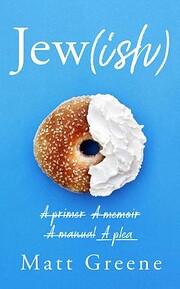 Jew(ish): A primer, A memoir, A manual, A…
