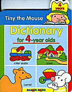 Tiny the Mouse: Dictionary for 2-year olds…