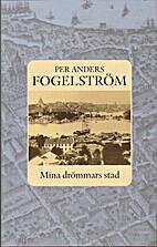Mina drömmars stad : roman by Per…