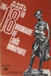 The eighteenth Brumaire of Louis Bonaparte…