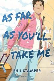 As Far As You'll Take Me de Phil Stamper