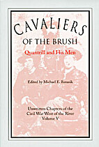 Cavaliers of the Brush: Quantrill and His…