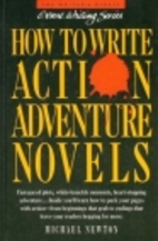 How to Write Action Adventure Novels by…