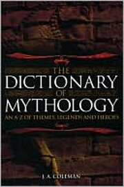 The Dictionary of Mythology An A-Z of…