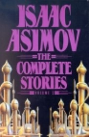 Isaac Asimov: The Complete Stories, Volume 2…