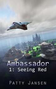 Ambassador: Seeing Red af Patty Jansen