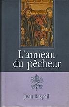 volume grand meilleure sélection de bébé L'Anneau du pêcheur by Jean Raspail | LibraryThing