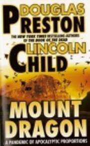 Mount Dragon – tekijä: Douglas Preston