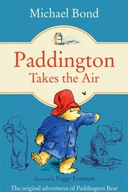 Paddington Takes the Air af Michael Bond