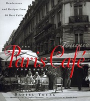 The Paris Cafe Cookbook : Rendezvous and…