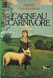 L'Agneau carnivore por Agustin Gomez-Arcos