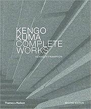 Kengo Kuma: Complete Works: Expanded Edition…