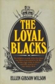 The loyal Blacks av Ellen Gibson Wilson