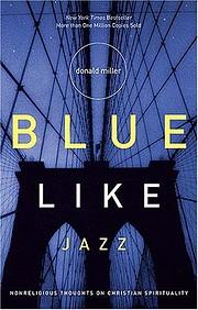 Blue Like Jazz: Nonreligious Thoughts on…