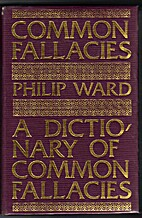 A Dictionary of Common Fallacies by Philip…