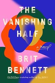 The Vanishing Half: A Novel af Brit Bennett