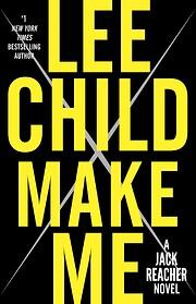 Make Me – tekijä: Lee Child