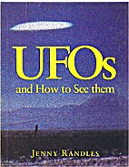 UFOs and How to See Them by Jenny Randles