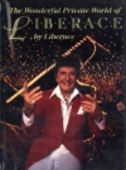 The Wonderful Private World of Liberace door…