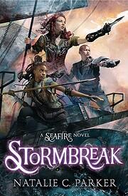 Stormbreak (Seafire) de Natalie C. Parker