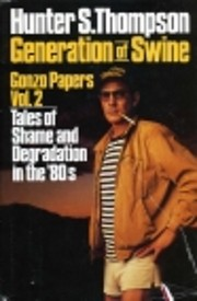 Generation of Swine: Gonzo Papers Vol. 2,…