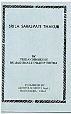 Thakur Bhaktivinode by Tridandibhikshu…