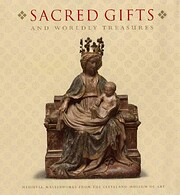 Sacred Gifts and Worldly Treasure: Medieval…