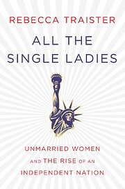 All the Single Ladies: Unmarried Women and…