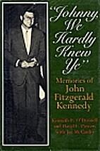 Johnny, We Hardly Knew Ye: Memories of John…