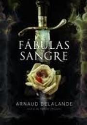Fábulas de sangre de Arnaud Delalande