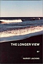 The Longer View by Harvey Jackins