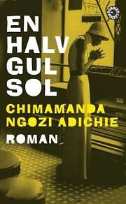 En halv gul sol por Chimamanda Ngozi Adichie