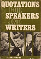Quotations for Speakers and Writers by Allen…