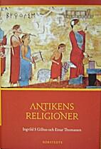 Antikens religioner : Mellanösterns och…