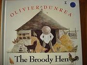 The Broody Hen de Olivier Dunrea